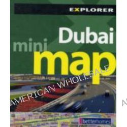 Dubai Mini Map Explorer, Explorer Publishing by Explorer Publishing and Distribution, 9789948858935.