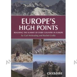 Europe's High Points, Getting to the Top in 50 Countries by Carl McKeating, 9781852845773.
