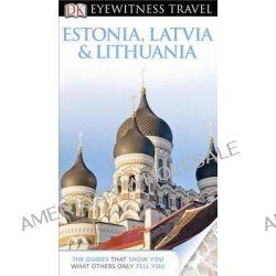 Estonia, Latvia and Lithuania, Estonia, Latvia, and Lithuania by Jonathan Bousfield, 9780756695026.
