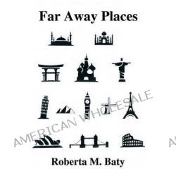 Far Away Places by Roberta Baty, 9781434929969.