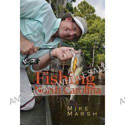 Fishing North Carolina by Mike Marsh, 9780895873965.