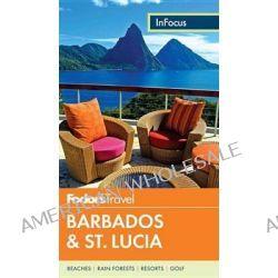 Fodor's in Focus Barbados & St. Lucia by Fodor's, 9780804143523.