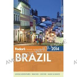 Fodor's Brazil 2014 by Fodor Travel Publications, 9781400004393.