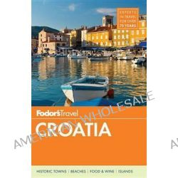 Fodor's Croatia, With a Side Trip to Montenegro by Fodor's, 9781101878033.