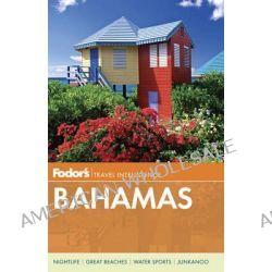 Fodor's Bahamas by Fodor Travel Publications, 9780770432621.