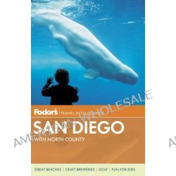 Fodor's San Diego, With North County by Fodor Travel Publications, 9780891419426.