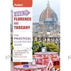 Fodor's See It Florence and Tuscany, Fodor's See It Florence & Tuscany by Fodor's, 9780876371398.