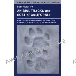Field Guide to Animal Tracks and Scat of California by Lawrence Mark Elbroch, 9780520271098.