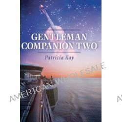 Gentleman Companion Two by Patricia Kay, 9781470125103.