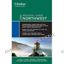 Forbes Travel Guide, Northwest by Forbes Travel Guide, 9781936010912.