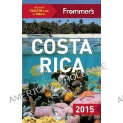 Frommer's Costa Rica 2015 by Eliot Greenspan, 9781628871425.