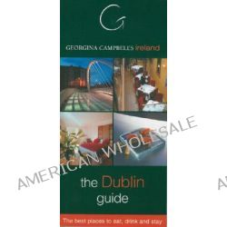 Georgina Campbell's Ireland, Dublin by Georgina Campbell, 9781903164167.