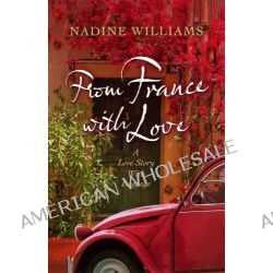 From France With Love, A Love Story with Baggage by Nadine Williams, 9780143008491.
