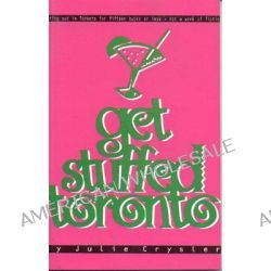 Get Stuffed Toronto, Eating out in Toronto for under $15 by Julie Crysler, 9781895837438.