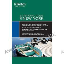 Forbes New York Regional Guide 2011 by Forbes Travel Guide, 9781936010882.