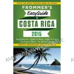 Frommer's Easyguide to Costa Rica 2015 by Eliot Greenspan, 9781628871043.