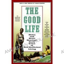 Good Life by Helen Nearing, 9780805209709.