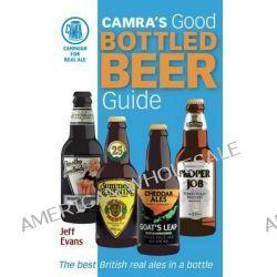 Good Bottled Beer Guide by Jeff Evans, 9781852493097.