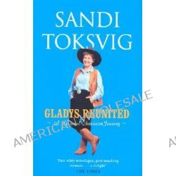 Gladys Reunited, A Personal American Journey by Sandi Toksvig, 9780751533286.