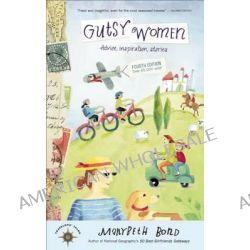 Gutsy Women, Stories, Advice, Inspiration by Marybeth Bond, 9781609520649.