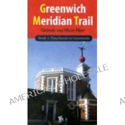 Greenwich Meridian Trail, Peacehaven to Greenwich Bk. 1 by Graham Heap, 9781907172748.
