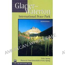 Glacier-Waterton International Peace Park by Vicky Spring, 9780898868050.