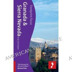 Granada & Sierra Nevada Footprint Focus Guide, FOCUS GUIDES by Andy Symington, 9781908206190.