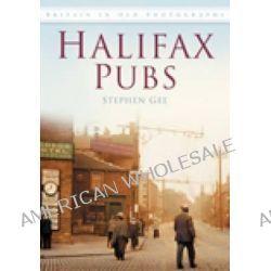Halifax Pubs by Stephen Gee, 9780752448114.