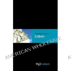 Hg2, A Hedonist's Guide to Lisbon by Sarah Marshall, 9780954787851.