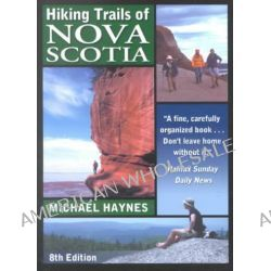 Hiking Trails of Nova Scotia 8 by Michael Haynes, 9780864922915.