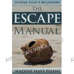 Happier Than a Billionaire, The Escape Manual by Nadine Hays Pisani, 9781503014206.