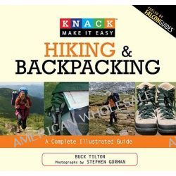 Hiking and Backpacking : Knack Guide, Knack Guide by Buck Tilton, 9781599214009.