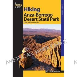 Hiking Anza-Borrego Desert State Park, 25 Day and Overnight Hikes by Bill Cunningham, 9780762744626.