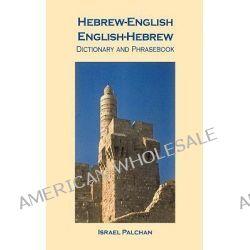 Hebrew-English/ English-Hebrew Dictionary and Phrasebook by Israel Palchan, 9780781808118.