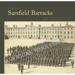 Images of Sarsfield Barracks by Sheehan, 9781845889395.