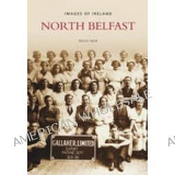 Images of North Belfast by Peggy Weir, 9781845889159.