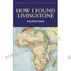 How I Found Livingstone by Henry Morton Stanley, 9781840226485.
