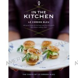 In the Kitchen with Le Cordon Bleu by The Chefs of Le Cordon Bleu, 9781133282822.