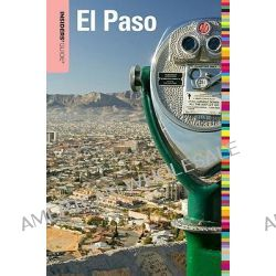 Insiders' Guide to El Paso by Megan Eaves, 9780762760145.