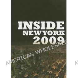 Inside New York 2009, Inside New York: The Ultimate Guidebook by Joseph Meyers, 9781892768414.