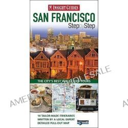 Insight Guides, San Francisco Step by Step by Barbara Rockwell, 9789812589682.