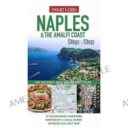 Insight Guides, Naples & the Amalfi Coast Step by Step by Natasha Foges, 9789812823601.