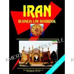 Iran Business Law Handbook, Business Law Handbook by Usa Ibp, 9780739745809.