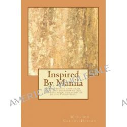 Inspired by Manila by MR Wheldon Curzon-Hobson, 9781466354395.