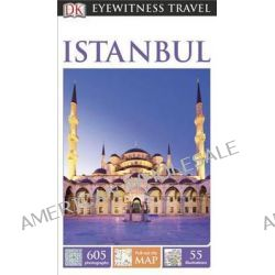 Istanbul, Istanbul by DK Publishing, 9781465411792.