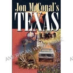 Jon McConal's Texas by Jon McConal, 9781556228933.