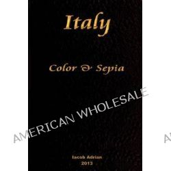 Italy Color & Sepia by Iacob Adrian, 9781495370137.