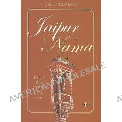 Jaipur Nama, Tales from the Pink City by G. H. R. Tillotson, 9780144001002.