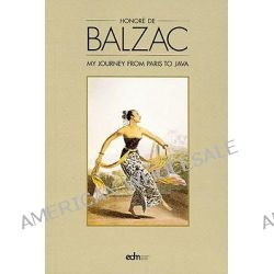 Journey from Paris to Java by Honore de Balzac, 9789814260145.