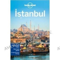 Istanbul, Lonely Planet Travel Guide : 8th Edition by Lonely Planet, 9781743214770.